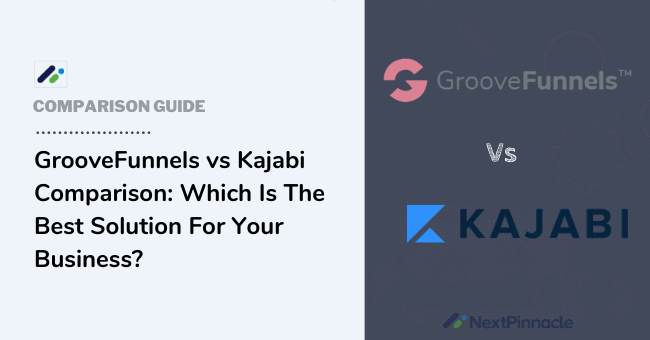 GrooveFunnels vs Kajabi Comparison